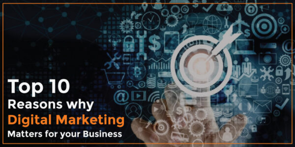 Top-10-Reasons-Why-Digital-Marketing-Matters-for-your-Business